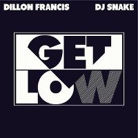 Cover Dillon Francis & DJ Snake - Get Low