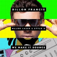 Cover Dillon Francis feat. Major Lazer & Stylo G - We Make It Bounce