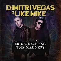Cover Dimitri Vegas & Like Mike - Bringing Home The Madness
