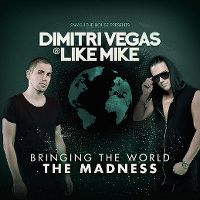 Cover Dimitri Vegas & Like Mike - Bringing The World The Madness