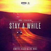 Cover Dimitri Vegas & Like Mike - Stay A While