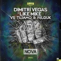 Cover Dimitri Vegas & Like Mike vs. Tujamo & Felguk - Nova