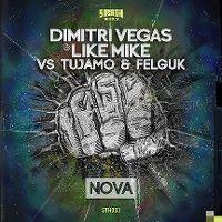 Cover Dimitri Vegas & Like Mike vs. Tujamo & Felguk - Nova