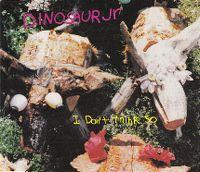Cover Dinosaur Jr. - I Don't Think So