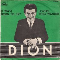 Cover Dion - (I Was) Born To Cry