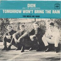 Cover Dion and The Wanderers - Tomorrow Won't Bring The Rain