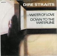 Cover Dire Straits - Water Of Love / Down To The Waterline