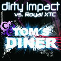 Cover Dirty Impact vs. Royal XTC - Tom's Diner