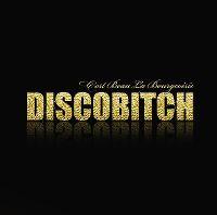 Cover Discobitch - C'est beau la bourgeoisie