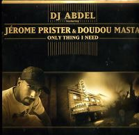 Cover DJ Abdel feat. Jérome Prister & Doudou Masta - Only Thing I Need