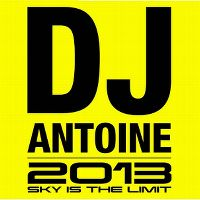 Cover DJ Antoine - 2013 - Sky Is The Limit