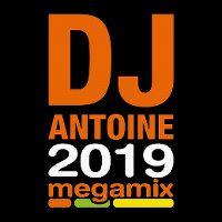 Cover DJ Antoine - 2019 Megamix