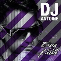 Cover DJ Antoine - Every Breath