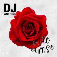 Cover DJ Antoine - La vie en rose