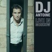 Cover DJ Antoine - Live In Moscow