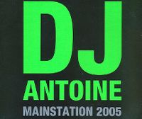 Cover DJ Antoine - Mainstation 2005