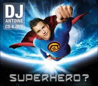 Cover DJ Antoine - Superhero?