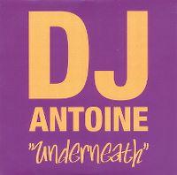 Cover DJ Antoine - Underneath