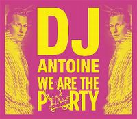 Cover DJ Antoine - We Are The Party