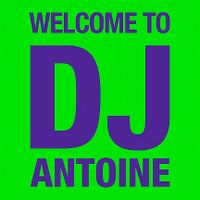 Cover DJ Antoine - Welcome To DJ Antoine
