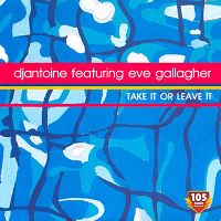 Cover DJ Antoine feat. Eve Gallagher - Take It Or Leave It