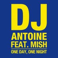 Cover DJ Antoine feat. Mish - One Day, One Night