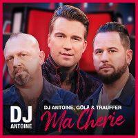 Cover DJ Antoine, Gölä & Trauffer - Ma chérie