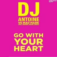 Cover DJ Antoine & Mad Mark feat. Temara Melek & Euro - Go With Your Heart