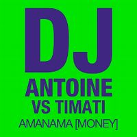 Cover DJ Antoine vs. Timati - Amanama (Money)
