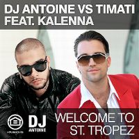 Cover DJ Antoine vs. Timati feat. Kalenna - Welcome To St. Tropez