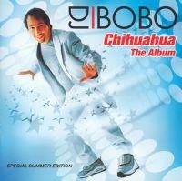 Cover DJ BoBo - Chihuahua - The Album