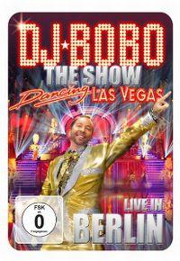 Cover DJ BoBo - The Show - Dancing Las Vegas - Live In Berlin
