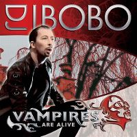 Cover DJ BoBo - Vampires Are Alive