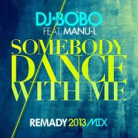 Cover DJ BoBo feat. Manu-L - Somebody Dance With Me (Remady 2013 Mix)