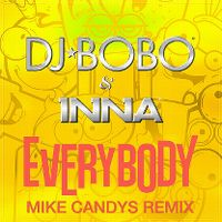 Cover DJ BoBo & Inna - Everybody (Mike Candys Remix)