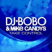 Cover DJ BoBo & Mike Candys - Take Control