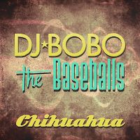 Cover DJ BoBo & The Baseballs - Chihuahua
