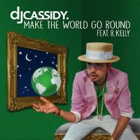 Cover DJ Cassidy feat. R. Kelly - Make The World Go Round
