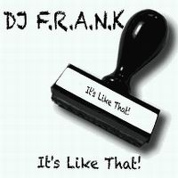 Cover DJ F.R.A.N.K - It's Like That!
