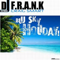 Cover DJ F.R.A.N.K feat. Craig Smart - Blu Sky Holiday