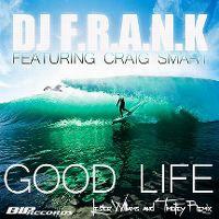 Cover DJ F.R.A.N.K feat. Craig Smart - Good Life