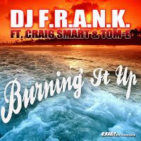 Cover DJ F.R.A.N.K. feat. Craig Smart & Tom-E - Burning It Up