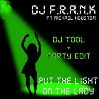 Cover DJ F.R.A.N.K feat. Michael Houston - Put The Light On The Lady