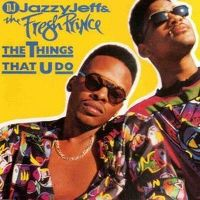Cover DJ Jazzy Jeff & The Fresh Prince - The Things That U Do