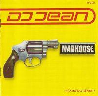 Cover DJ Jean - Madhouse