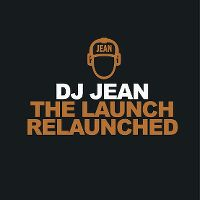 Cover DJ Jean - The Launch Relaunched