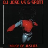 Cover DJ Jose vs. G-Spott - House Of Justice