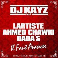 Cover DJ Kayz feat. Dada's, Ahmed Chawki & Lartist - Il faut avancer