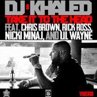 Cover DJ Khaled feat. Chris Brown, Rick Ross, Nicki Minaj & Lil Wayne - Take It To The Head