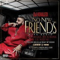 Cover DJ Khaled feat. Drake, Rick Ross & Lil Wayne - No New Friends